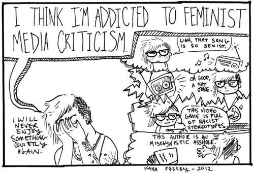 Soy una adicta a la crítica popular feminista...
